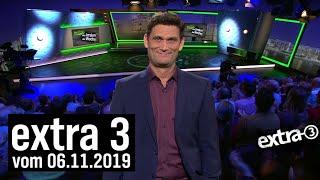 Extra 3 vom 06.11.2019