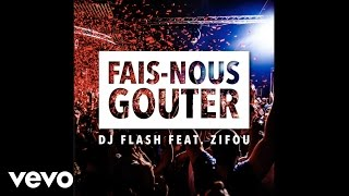 Dj Flash - Fais Nous Gouter ft. Zifou