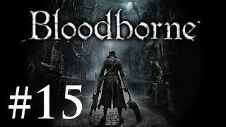 Bloodborne (Part 15 - Djura and the Powder Keg Hunter Badge)