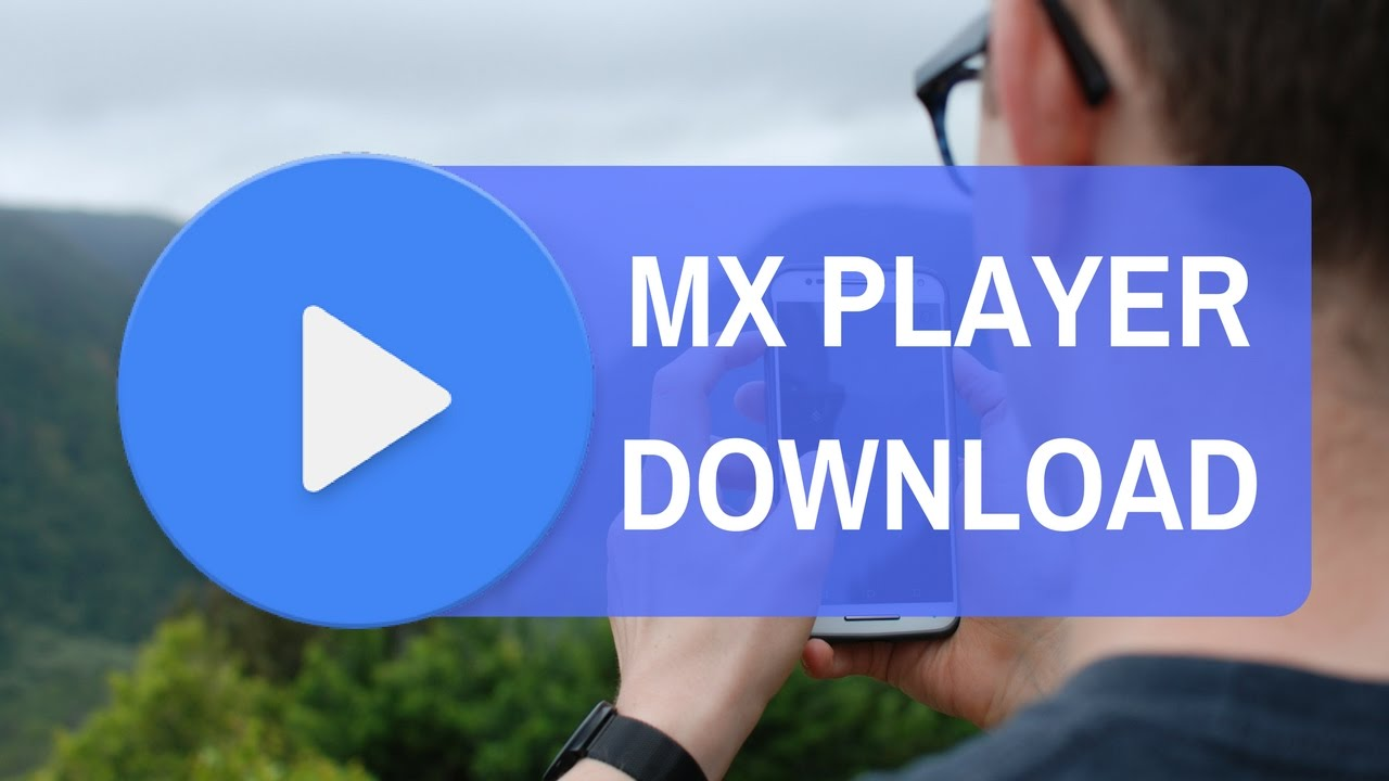 mx player latest version apk download for android