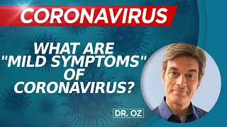 What Are Mild Symptoms Of Coronavirus?