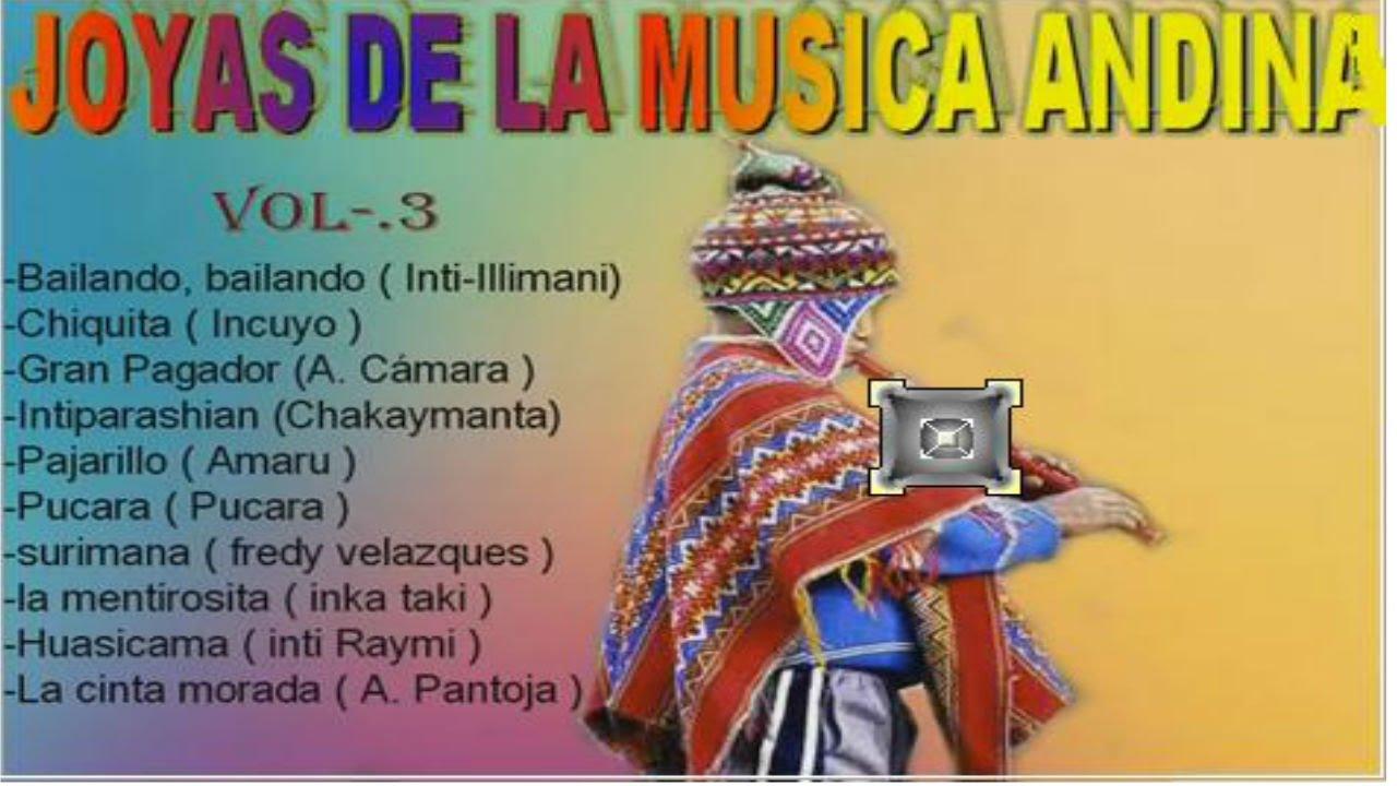 Joyas De La Musica Andina La Mejor Seleccion Vol 3 Youtube