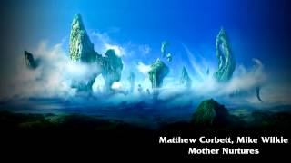 Matthew Corbett, Mike Wilkie - Mother Nurtures