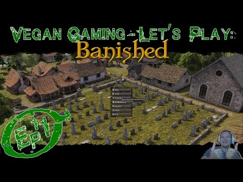 Vegan Gaming: Let's Play Banished Ep11