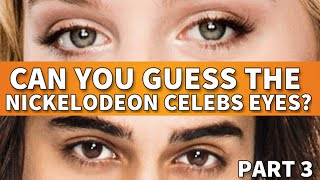 Guess The Nickelodeon Stars Eyes, Part 3!