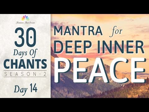 DEEP INNER PEACE MANTRA | OM PURNAMADAH - Shanti Mantra Meditation | 30 DAYS for CHANTS S2 - DAY14