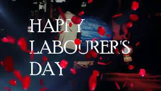 SPECIAL VIDEO FOR LABOURS DAY