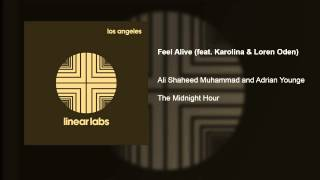 feel alive feat karolina loren oden ali shaheed muhammad adrian younge the midnight hour