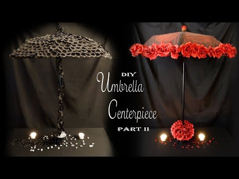 Umbrella Centerpiece Part 2 / Gothic Centerpiece DIY /  Party Decor