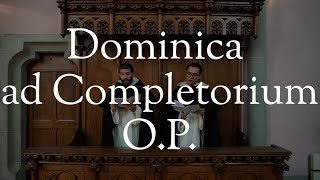 Dominica ad Completorium O.P.