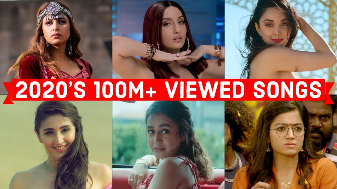 2020 S 100 Million Viewed Indian Songs 2020 S Most Viewed Indian Bollywood Songs On Youtube Youtube