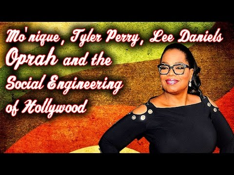 Mo'Nique, Tyler Perry, Lee Daniels, Oprah and the Social Engineering of Hollywood 5/17