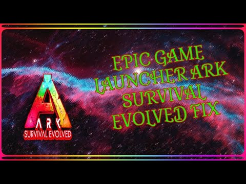 How To Fix Ark Survival Evolved Not Working Epic Games ...