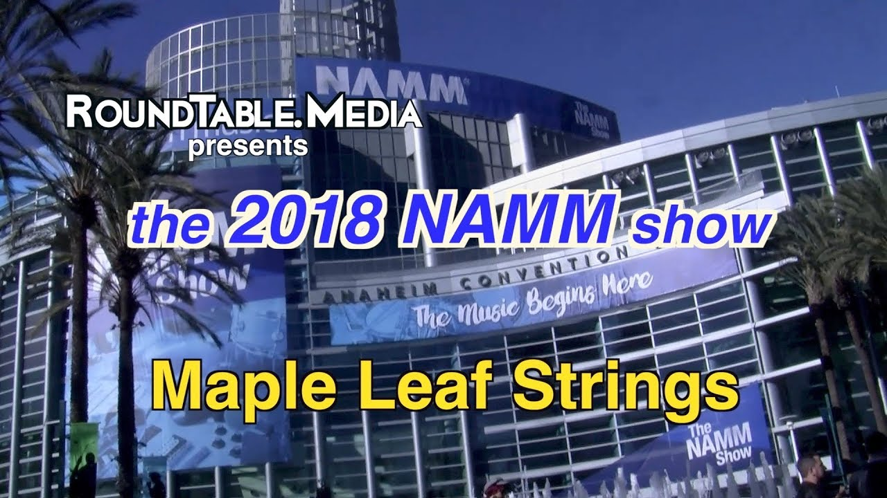 NAMM '18 Maple Leaf Strings