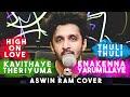 High On Love x Kavithaye theriyuma x Thuli Thuli x Enakenna Yarum Illaye | Aswin Ram Cover
