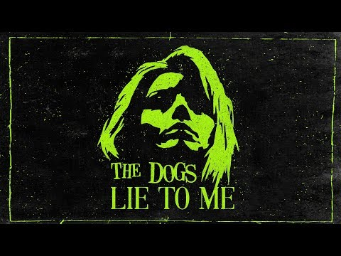 The Dogs - Lie To Me