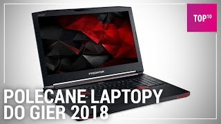 Polecane laptopy do gier. TOP 10