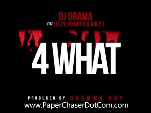 DJ Drama - 4 What Ft  Young Jeezy, Yo Gotti & Juicy J [2013 New CDQ Dirty NO DJ]