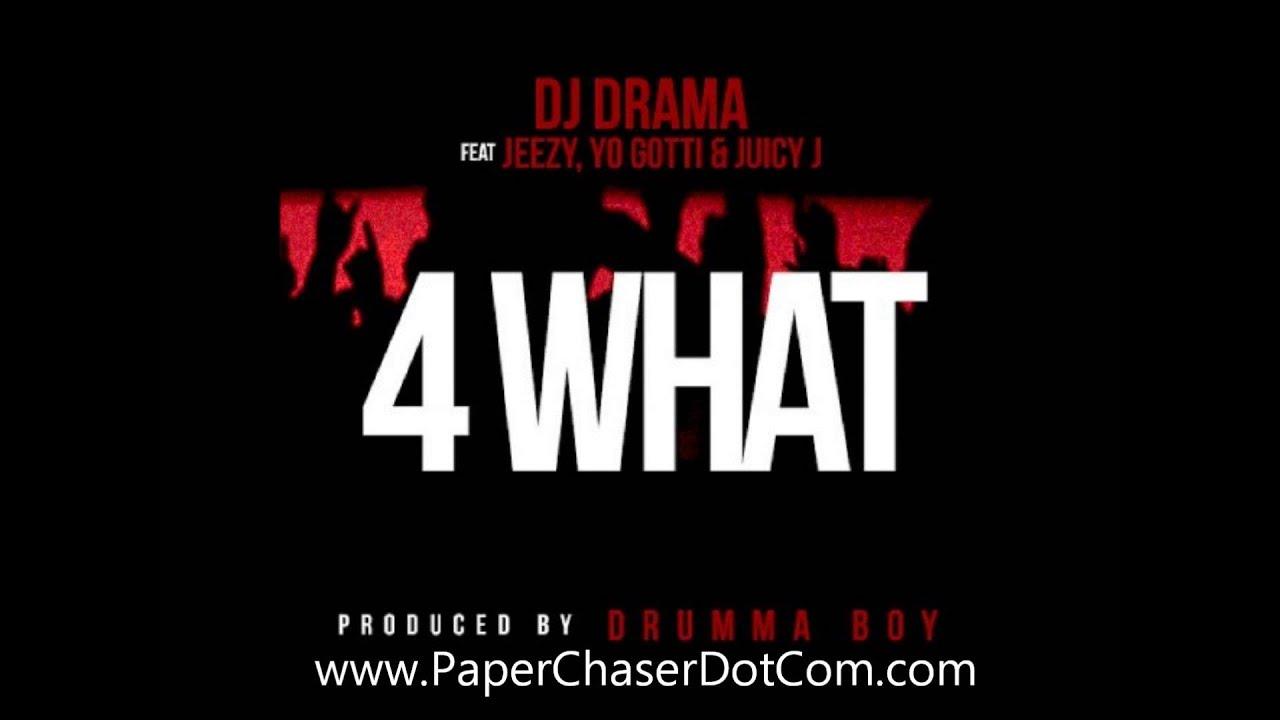 DJ Drama - 4 What Ft  Young Jeezy, Yo Gotti & Juicy J [2013 New CDQ Dirty NO DJ]