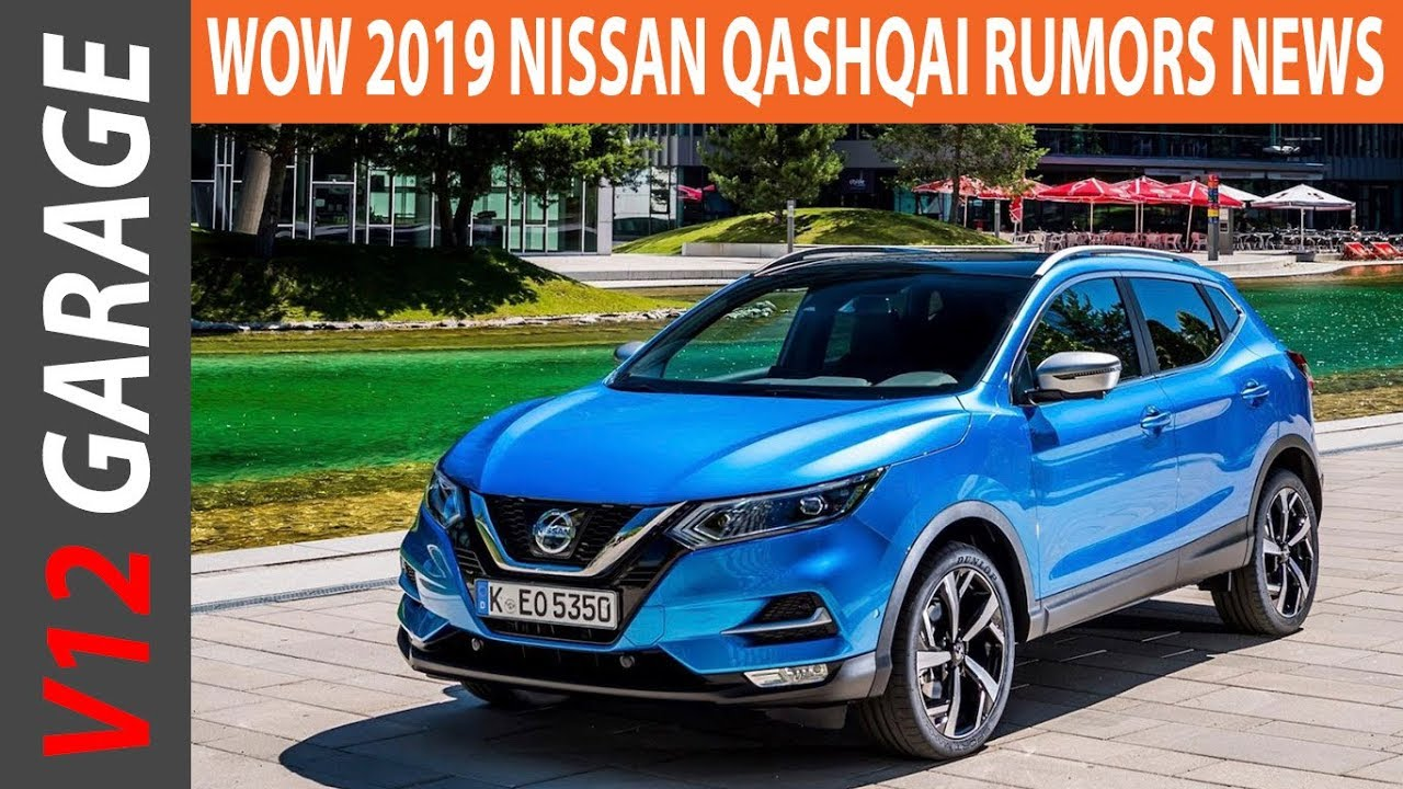 WOW 2019 Nissan Qashqai Rumors Specs and Price - YouTube