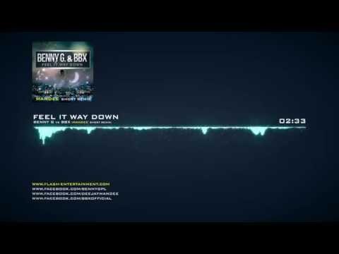 Benny G vs BBX - Feel It Way Down (MANDEE REMIX)