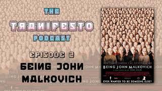 Being John Malkovich    Tranifesto    Episode 2