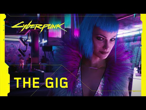 Watch Cyberpunk 2077 — Official Trailer — The Gig