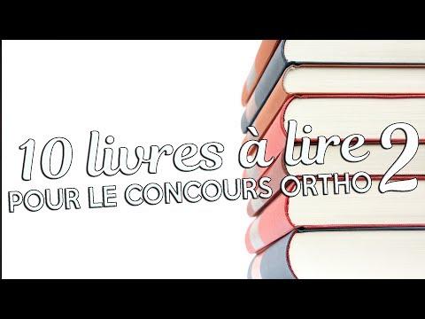 10 LIVRES A LIRE POUR LE CONCOURS ORTHO 2