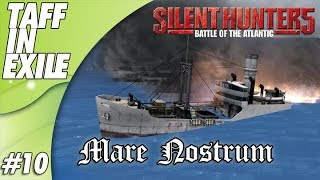 Silent Hunter 5 | Battle of the Atlantic | Mare Nostrum | Episode 10