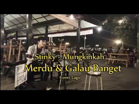 Free Download Stinky - Mungkinkah (cover Lagu) Mp3 dan Mp4