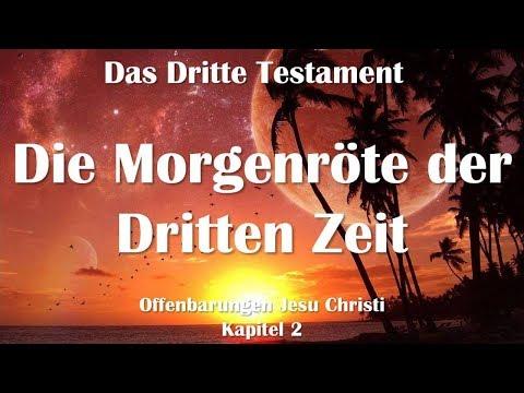 2. DIE MORGENRÖTE DER DRITTEN ZEIT ❤️ DAS DRITTE TESTAMENT ❤️ Offenbarungen von Jesus Christus