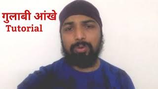 Gulabi Aankhe Tutorial By SantAkshat