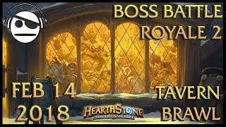 Hearthstone | Tavern Brawl 110 | Boss Battle Royale 2 | 14 FEB 2018