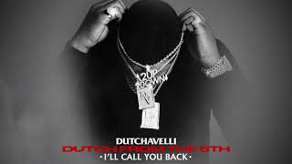 Dutchavelli - I'll Call You Back (Official Audio)