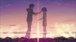 Kimi no Na Wa 「����。� OST - Kataware Doki [LO...