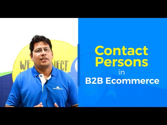 What is a Contact Person | Adding Contact Person to a Company in B2B Ecommerce | InSync