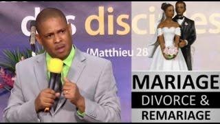 Mariage Divorce Remariage Celibat partie2 Pasteur Jean-Christophe Francois-Louison