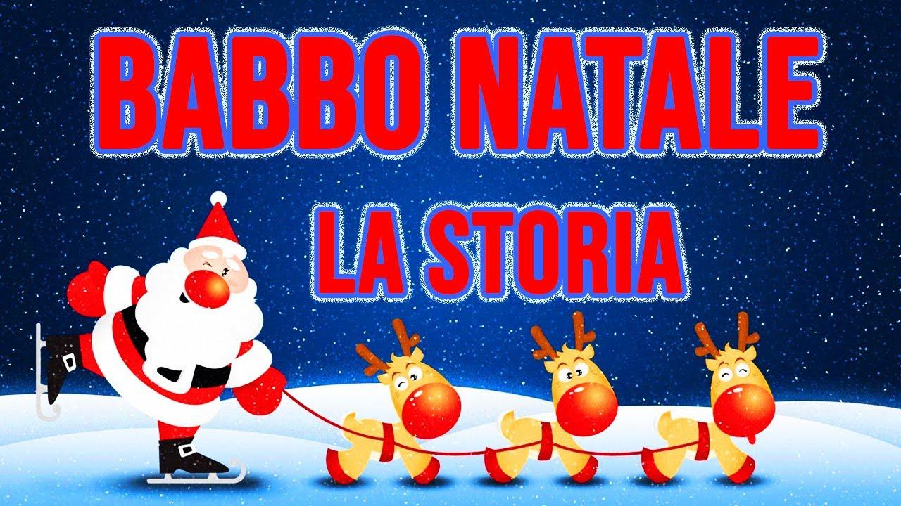 Storia Babbo Natale Bambini.Babbo Natale La Storia Youtube