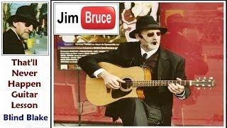 Gambar cover Acoustic Blues Guitar Lessons - Jim Bruce Blues Guitar - Blind Blake - That'll Never Happen