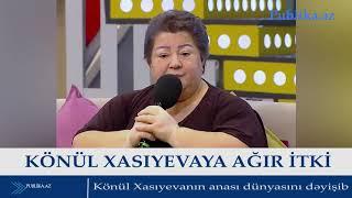 Könül Xasıyevaya ağır itki