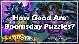 How Good Are Boomsday Puzzles? - Boomsday / Puzzle Labs / Hearthstone