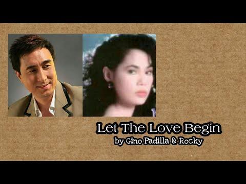 Let The Love Begin - Gino Padilla with Rocky (with Lyrics)