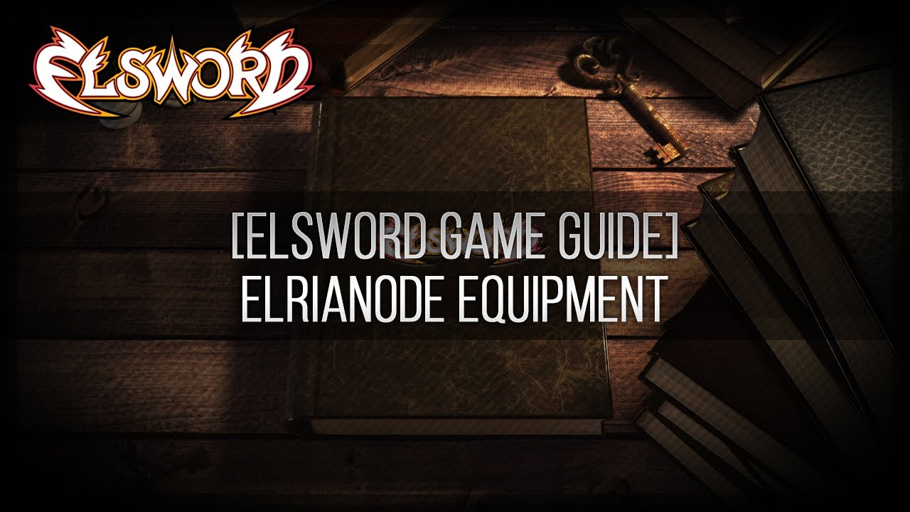 Elsword Game Guide - Elrianode Equipment