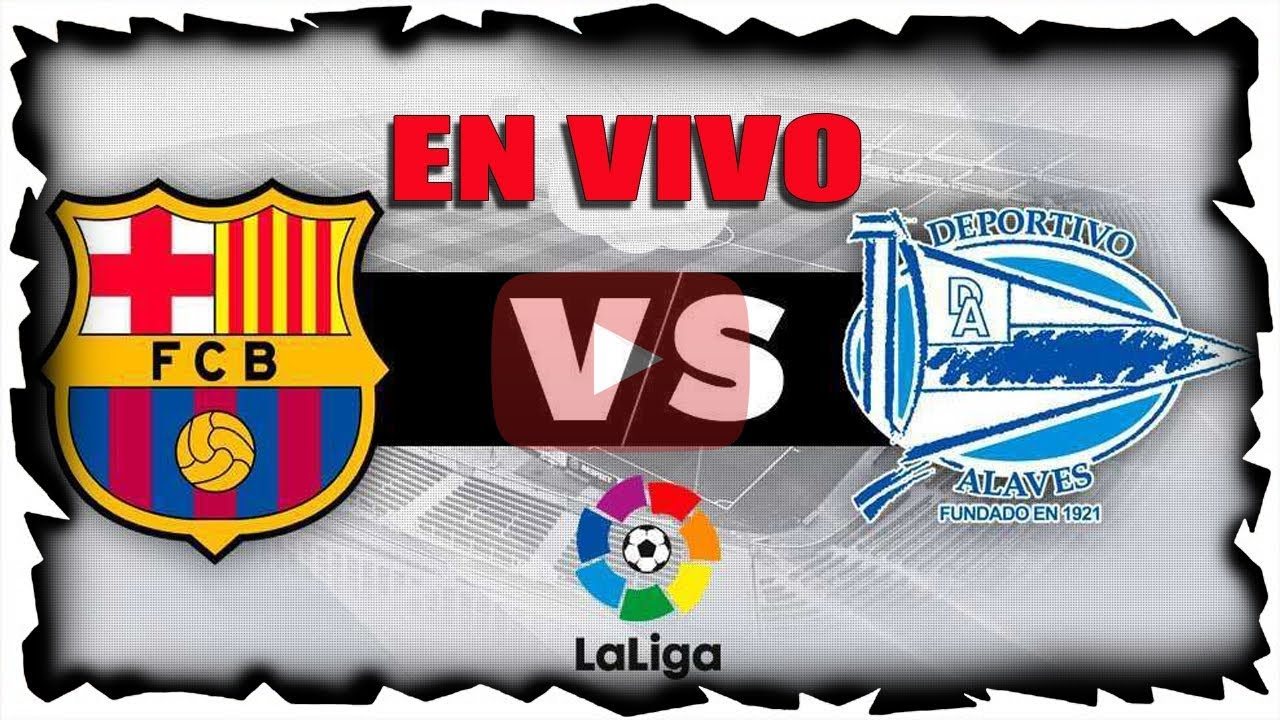 Cmo ver en vivo el Barcelona vs Alavs, de La Liga 2019/2020 ...