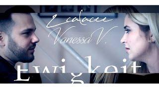 ZCALACEE & Vanessa Valera Rojas - Ewigkeit