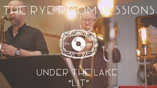 "The Rye Room Sessions - Under The Lake ""LJT"" LIVE"