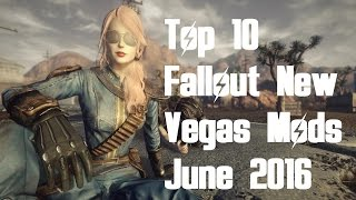 Top 10 Fallout New Vegas Mods - June 2016