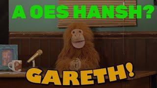 GARETH - A OES HANSH?
