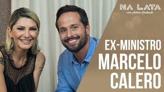 #NALATA com o Ex-Ministro MARCELO CALERO