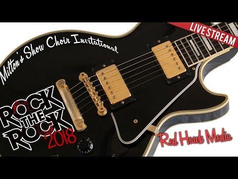 Rock the Rock 2018: Milton Show Choirs Invite   PM
